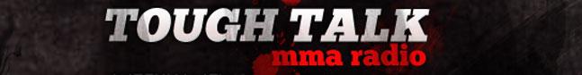 Tough Talk MMA Radio