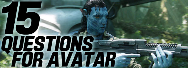 15 Questions For Avatar