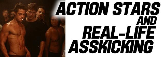 Action Stars And Real Life Ass-Kickings