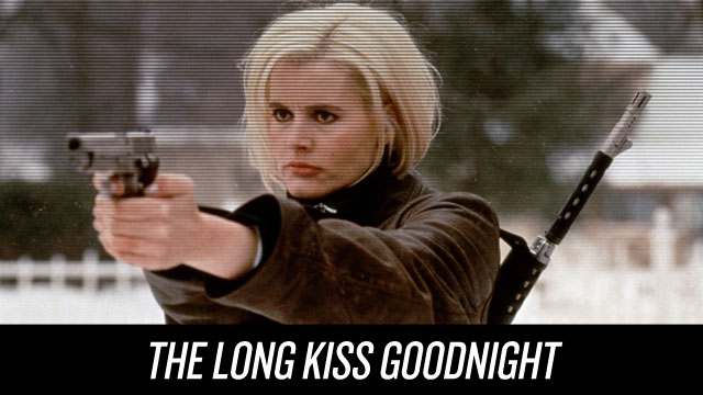 Watch The Long Kiss Goodnight on Netflix Instant