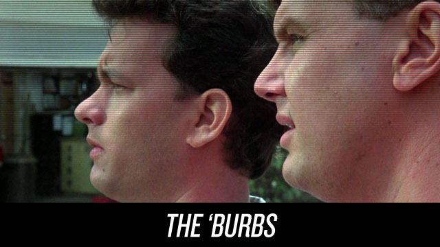 Watch The 'burbs on Netflix Instant