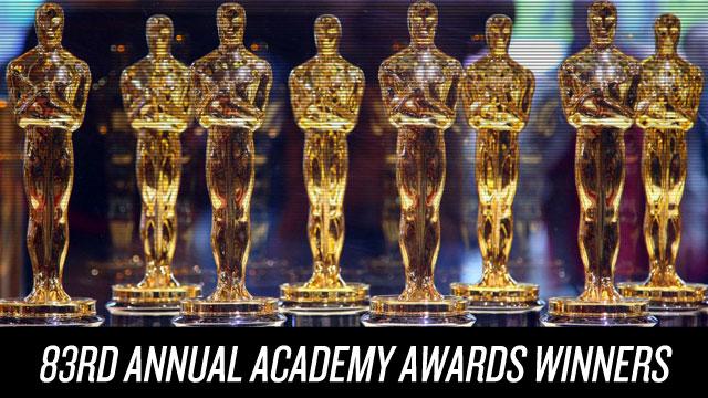 83rd Annual Academy Awards Winners