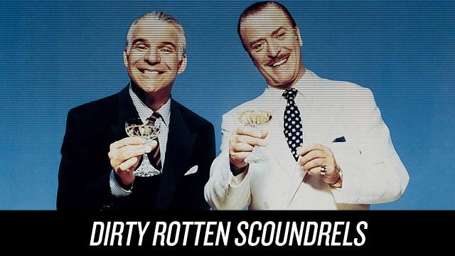 Watch Dirty Rotten Scoundrels on Netflix Instant