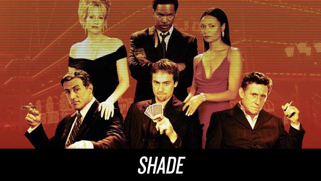 Watch Shade on Netflix Instant