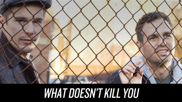 Watch What Doesn't Kill You on Netflix Instant
