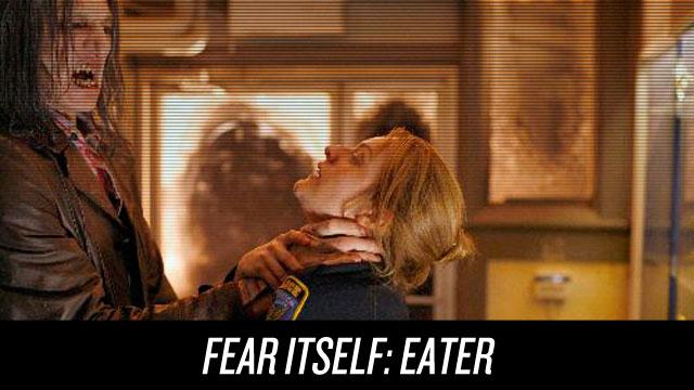 Watch Fear Itself: Eater on Netflix Instant