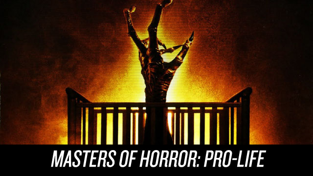 Watch Masters of Horror: Pro-Life on Netflix Instant