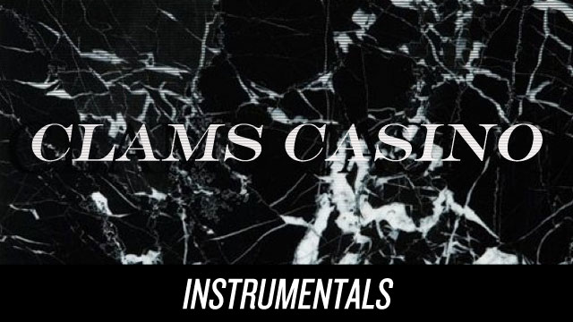 Clams Casino: Instrumentals