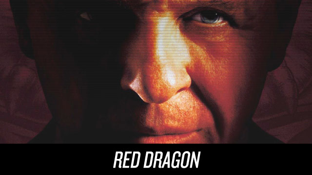 Watch Red Dragon on Netflix Instant