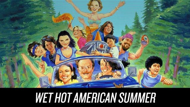 Watch Wet Hot American Summer Netflix Instant