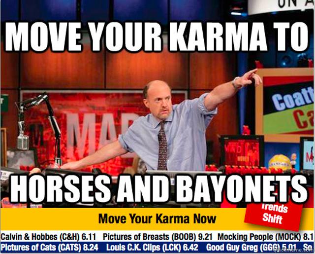 horses and bayonets reddit karma