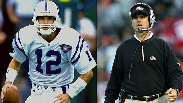 Jim Harbaugh, as quarterback for the Colts and head coach for the 49ers
