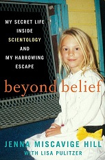 Jenna Miscavige Hill, Scientology, Beyond Belief: My Secret Life Inside Scientology and My Harrowing Escape