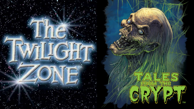 Twilight Zone_Tales from the Crypt