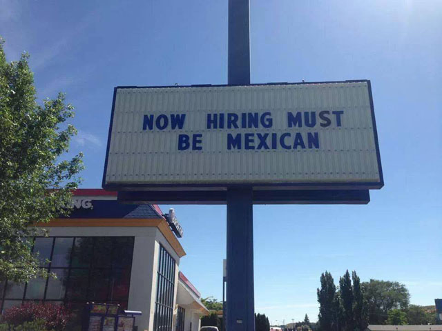 Ephrata Washington Burger King Now Hiring Must Be Mexican Controversial Sign Fast Food Restaurant.