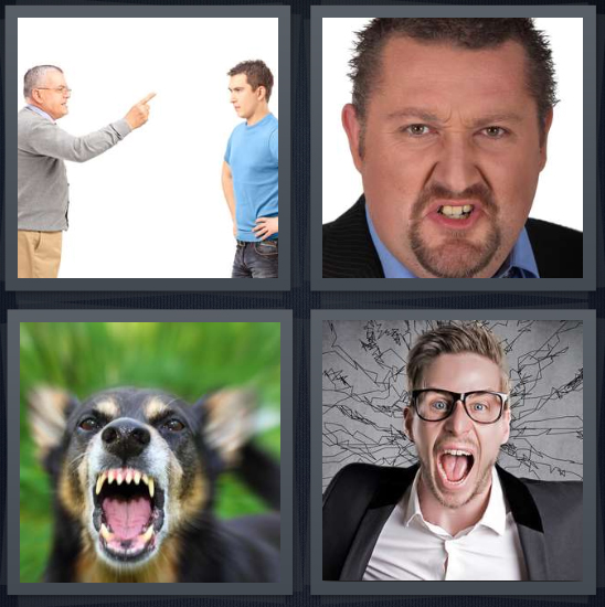 4 Pics 1 Word Answer 5 letters man pointing at son, man snarling, dog bearing teeth, man wearing glasses yelling