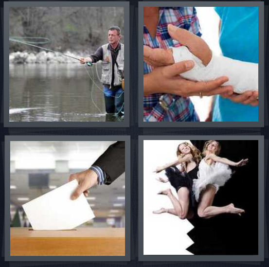 4 Pics 1 Word Answer 4 letters for man with fishing pole, person holding broken arm, man putting vote in ballot box, dancers jumping in black and white tutus