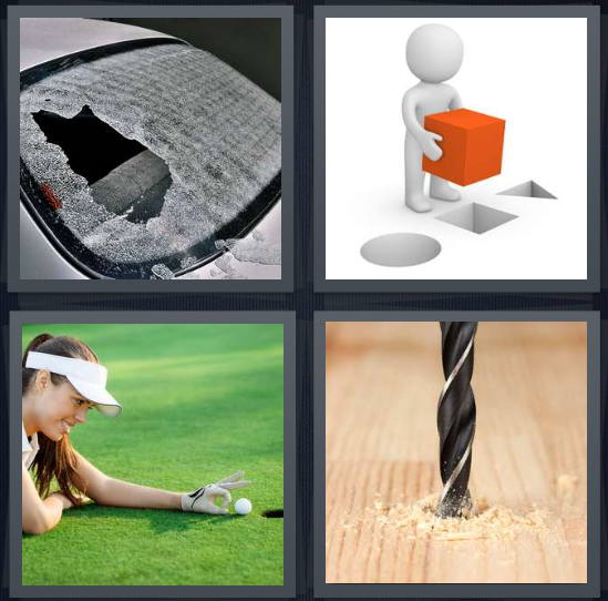 4 Pics 1 Word Answer 4 letters for broken windshield, rendering of man with block, woman on golf course looking at ball, drill bit going into wood