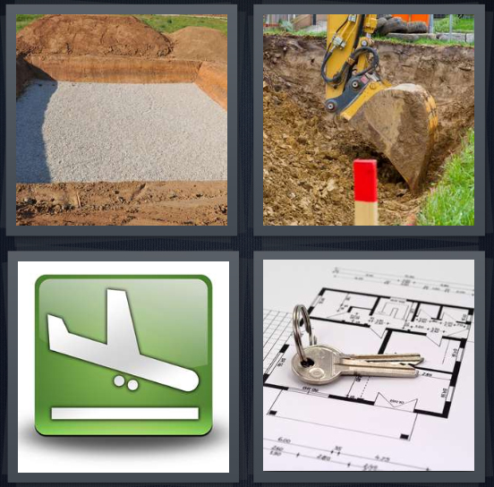 4 Pics 1 Word Answer 4 letters for foundation for house, heavy machinery moving dirt, symbol for airplane going down, keys to house with blueprint