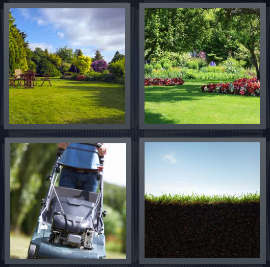 4 Pics 1 Word Answer 4 letters for large yard with trees, garden with flowers and tress, person pushing mower on grass, grass with roots and soil