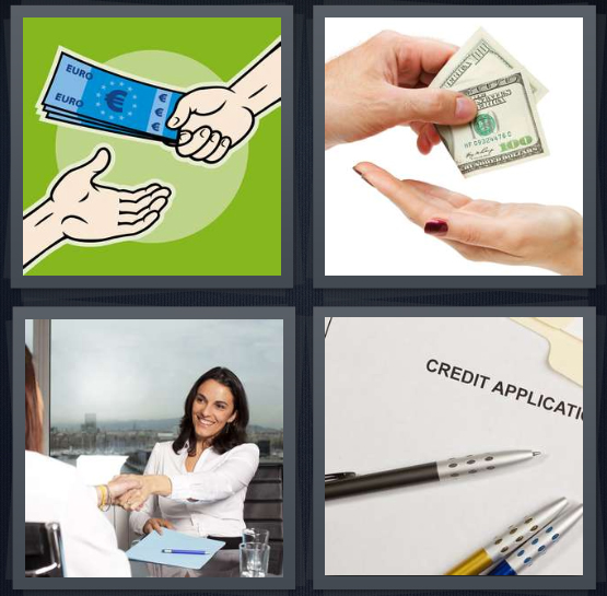 4 Pics 1 Word Answer 4 letters for cartoon Euros being borrowed, person borrowing $100, woman at bank getting mortgage, credit application