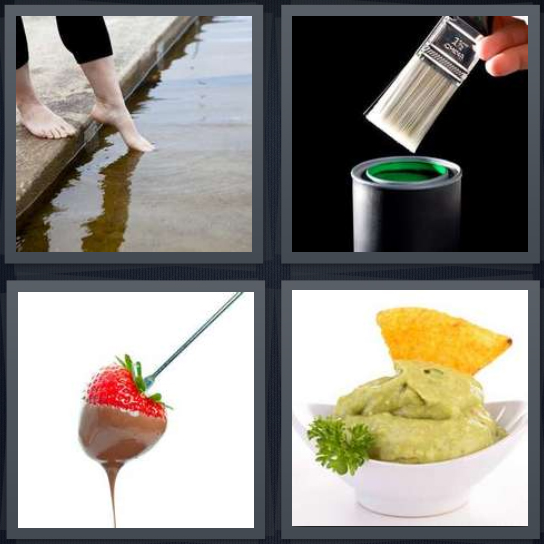 4 Pics 1 Word Answer 3 letters for toes touching water, paintbrush going into paint bucket, chocolate covered strawberry, chip in guacamole
