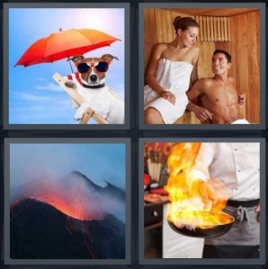 4 Pics 1 Word Answer 3 letters for dog with umbrella and sunglasses in sun, couple in towels in sauna, volcano erupting lava, chef with dish on fire