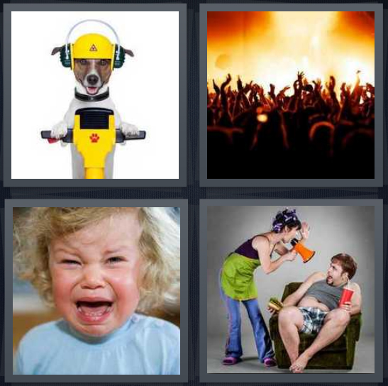 4 Pics 1 Word Answer 4 letters for dog with yellow helmet and jackhammer, crowded concert with people dancing, baby crying, woman with megaphone yelling at man on chair