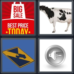 4 Pics 1 Word Answer 3 letters for big red sale sign with yellow text, cow ready to be milked, traffic sign with truck, decrease volume button