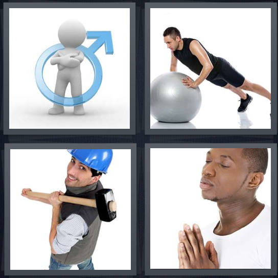 4 Pics 1 Word Answer 4 letters for man symbol, man exercising with ball, carpenter with blue hat going to work, man praying