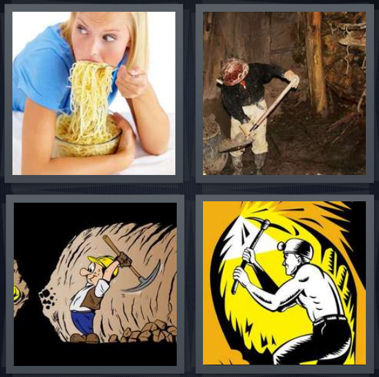 4 Pics 1 Word Answer 4 letters for woman hoarding spaghetti, man with axe digging in tunnel, shaft for gold, drawing of tunnel with man and lamp