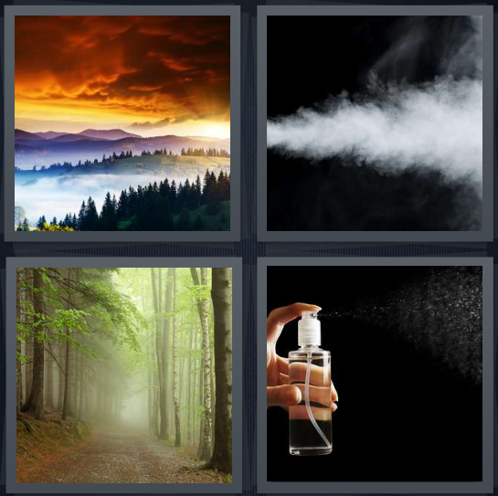 4 Pics 1 Word Answer 4 letters for sunset clouds over lake, smoke on black background, fog in forest with path, spray bottle with hand