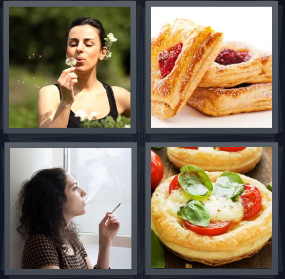 4 Pics 1 Word Answer 4 letters for woman blowing dandelion, pastry with jelly, woman smoking by window, pizza quiche