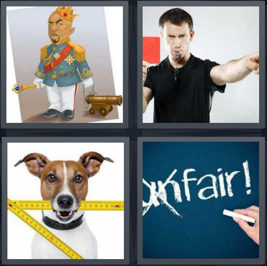 4 Pics 1 Word Answer 4 letters for cartoon of king with crown, referee with red flag, dog holding rulers in mouth, fair written on chalkboard
