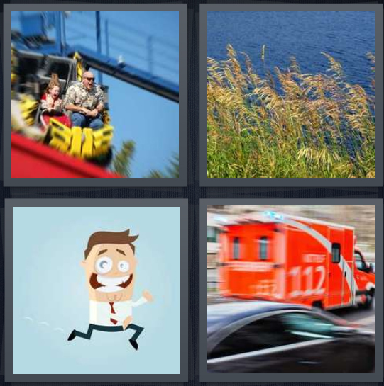 4 Pics 1 Word Answer 4 letters for people riding rollercoaster, brush along edge of lake, cartoon of man hurrying, ambulance driving in traffic