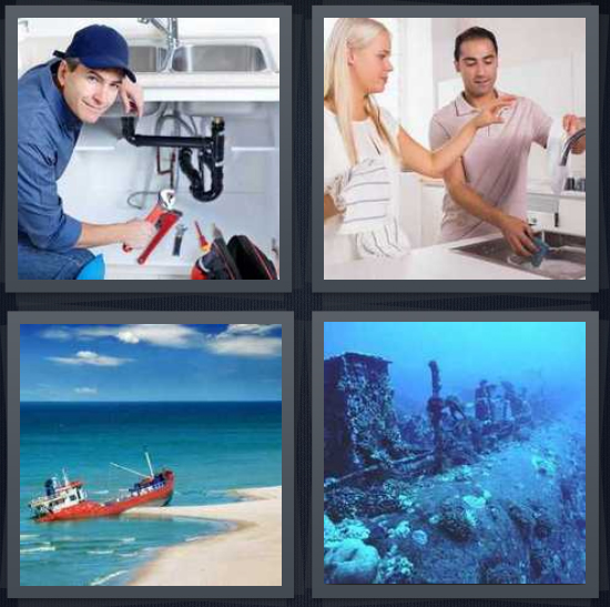 4 Pics 1 Word Answer 4 letters for plumber fixing plumbing, couple washing dishes, boat washed ashore, sunken boat wreck at bottom of ocean