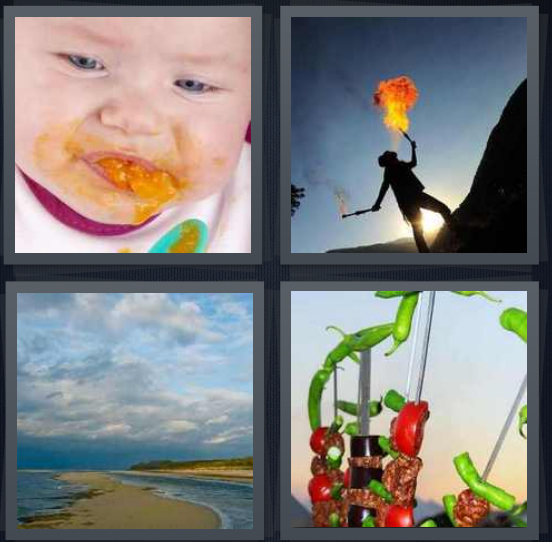 4 Pics 1 Word Answer 4 letters for baby with food coming from mouth, person dancing breathing fire, inlet to lake, vegetables and meat on kebab