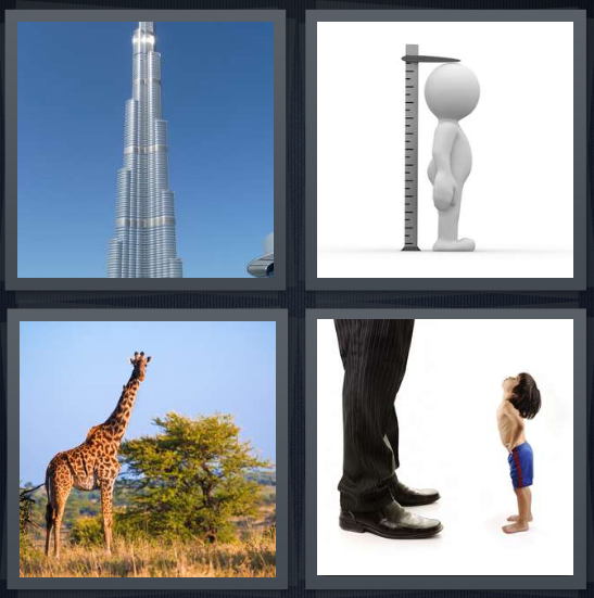 4 Pics 1 Word Answer 4 letters for skyscraper with blue sky, person being measured for height, giraffe in nature, child looking up at adult