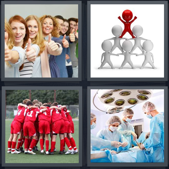 4 Pics 1 Word Answer 4 letters for group of women with thumbs up, drawing of cheerleading tower, soccer team huddle on field, group of surgeons operating