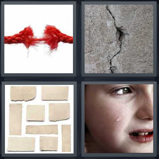 4 Pics 1 Word Answer 4 letters for red rope fraying about to break, crack in pavement, paper ripped into pieces, child crying