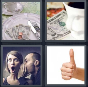 4 Pics 1 Word Answer 3 letters for change left on plate at restaurant, gratuity for cup of coffee, man telling secret to woman, thumbs up