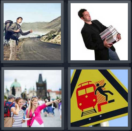 4 Pics 1 Word Answer 4 letters for hitchhiker on side of mountain road, man carrying stack of books, tourists on plaza, caution train sign
