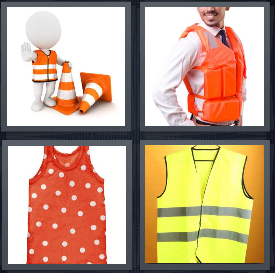 4 Pics 1 Word Answer 4 letters for drawing of construction worker with orange cones, man wearing orange life jacket, tank top with polka dots, yellow shiny traffic jacket