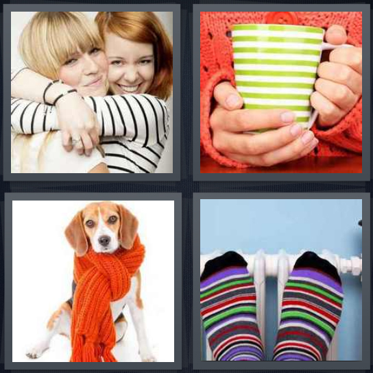 4 Pics 1 Word Answer 4 letters for two women hugging, person holding hot mug wearing sweater, dog in scarf, socks feet on heater