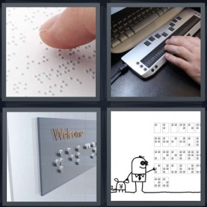 4 Pics 1 Word Answer 7 letters for fingers reading sign, keyboard for blind person with computer, welcome sign with raised letters, blind person with sign