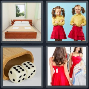 4 Pics 1 Word Answer 6 letters for bed in plain white room hotel, little girl twins with matching outfits, sixes on dice, woman looking at self in mirror in red dress