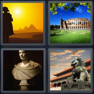 4 Pics 1 Word Answer 6 letters for Egyptian pyramids with sunset, Roman coliseum ruins with green grass, bust of Greek statue, Forbidden Palace in China with tiger