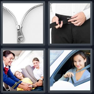 4 Pics 1 Word Answer 6 letters for zipper half open undone, man tightening belt on pants, stewardess helping child on airplane, woman buckling seatbelt in car
