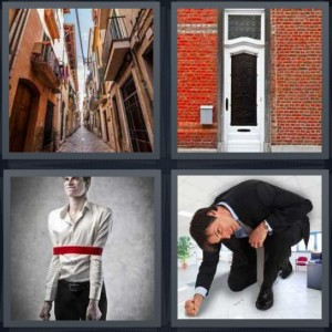 4 Pics 1 Word Answer 6 letters for cobblestone street with tall yellow buildings, white door with red bricks, man tied tightly bound, tall man crouching in small room