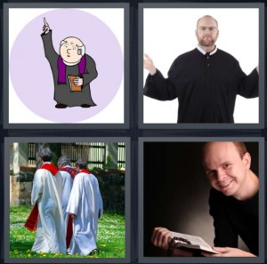 4 Pics 1 Word Answer 6 letters for cartoon of priest preaching, man in collar and black robe, three priests walking in yard, man reading Bible with rosary
